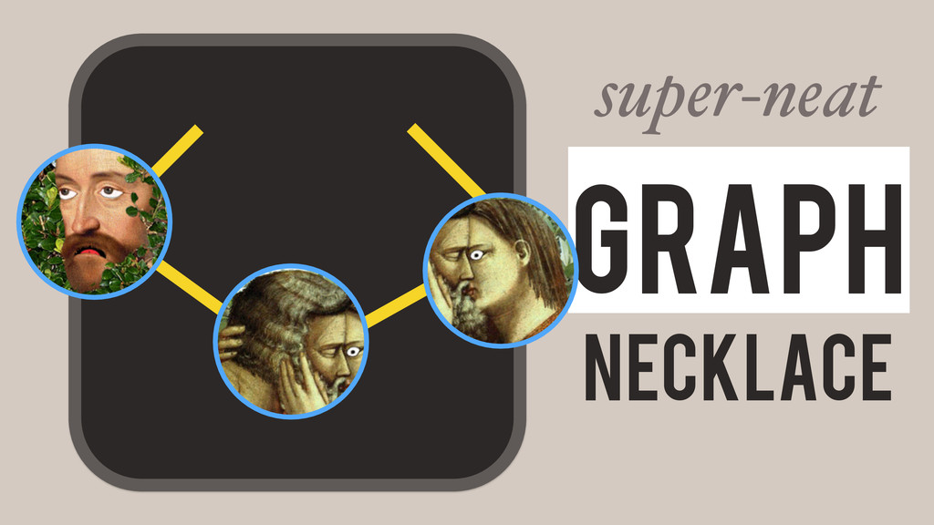 Necklace Graph super-neat