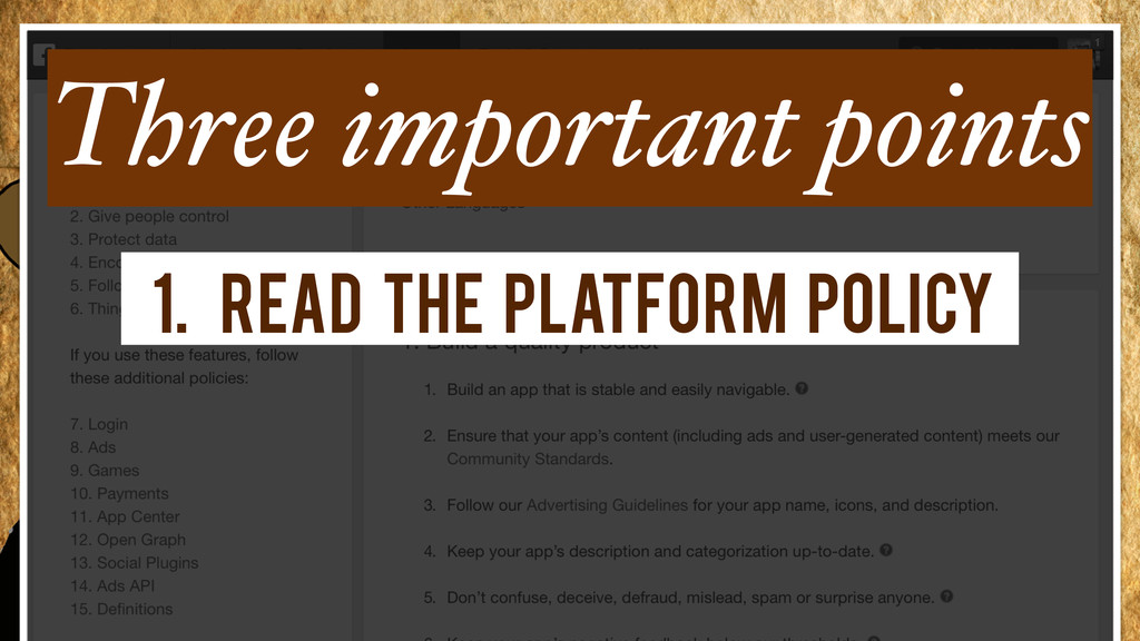 1. Read the Platform Policy Three important poi...