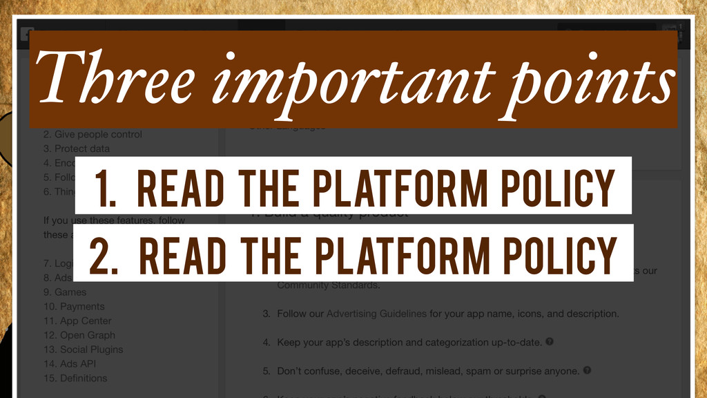 1. Read the Platform Policy 2. Read the Platfor...
