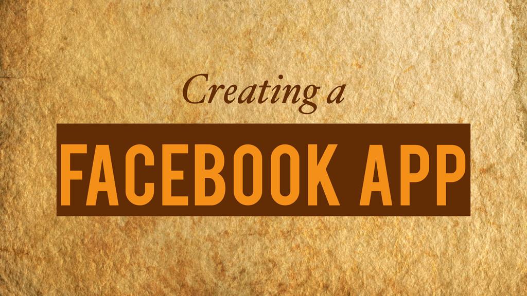 Creating a Facebook App