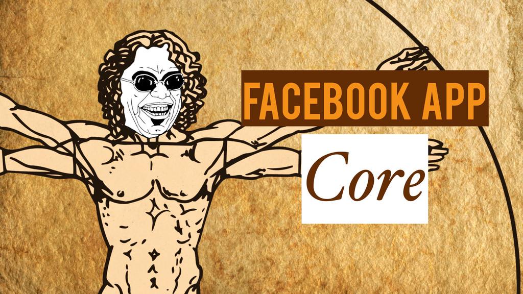 Core Facebook App
