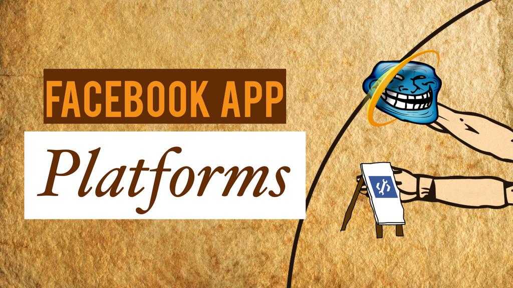 Platforms Facebook App