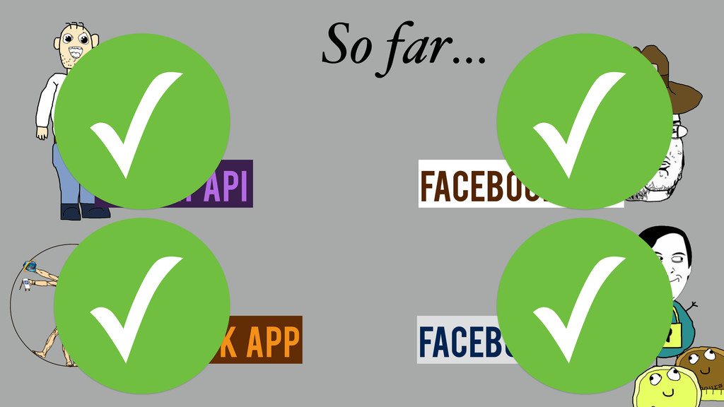 Facebook App Graph API So far… Facebook Dev Fac...