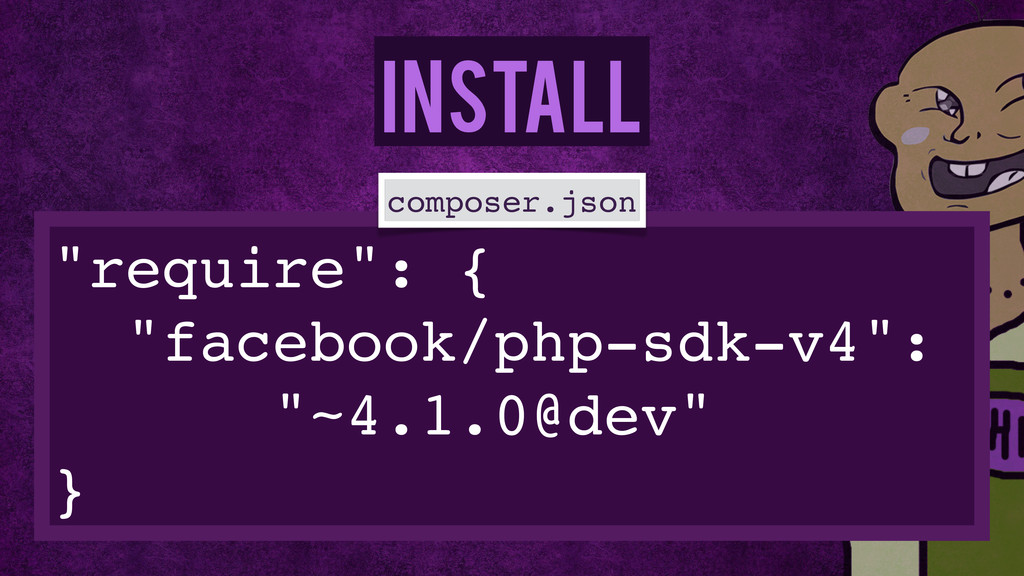 "Install ""require"": {! ""facebook/php-sdk-v4"":! ""..."