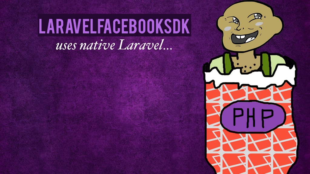 uses native Laravel… LaravelFacebookSdk