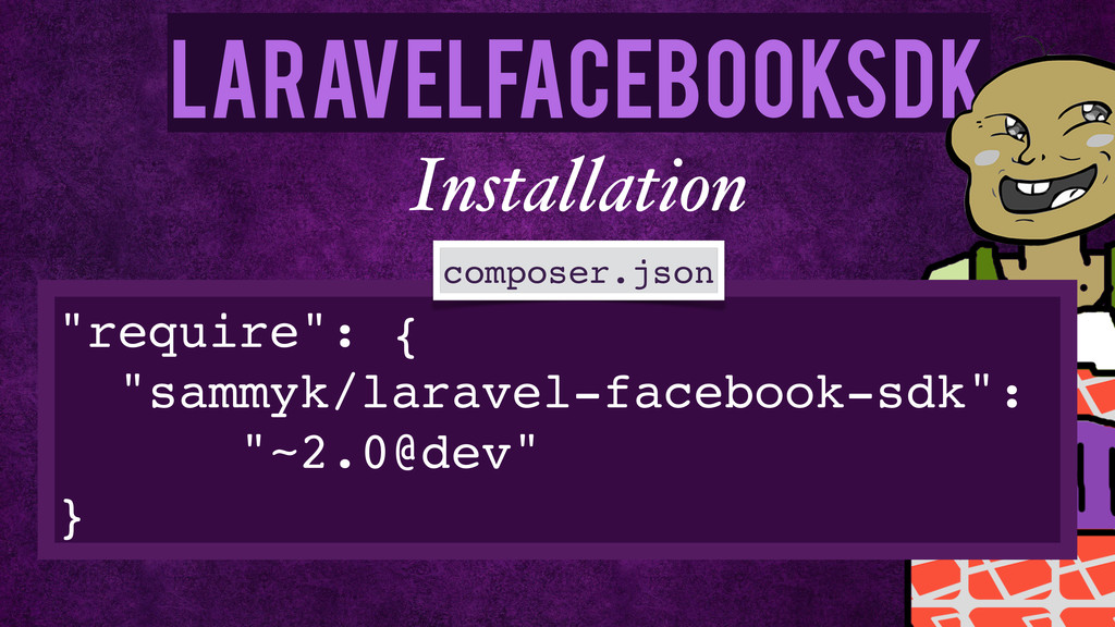"LaravelFacebookSdk Installation ""require"": {! ""..."
