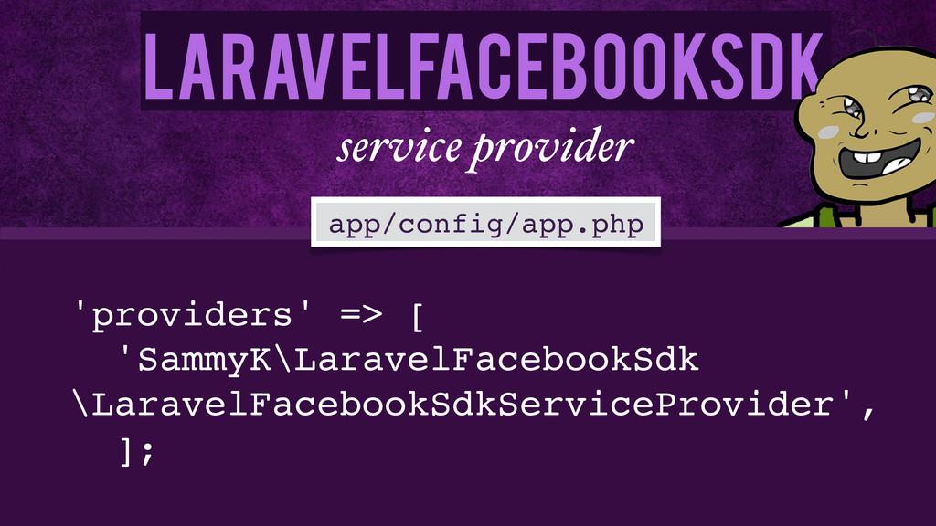 LaravelFacebookSdk service provider 'providers'...