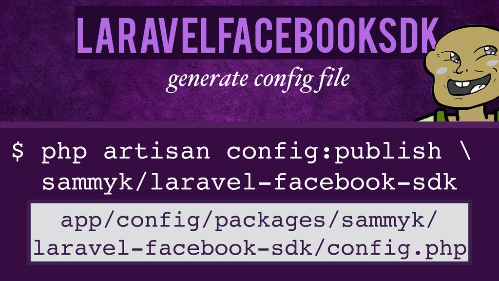 LaravelFacebookSdk generate config file $ php a...