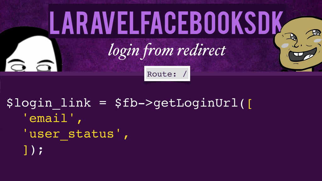 LaravelFacebookSdk login from redirect $login_l...