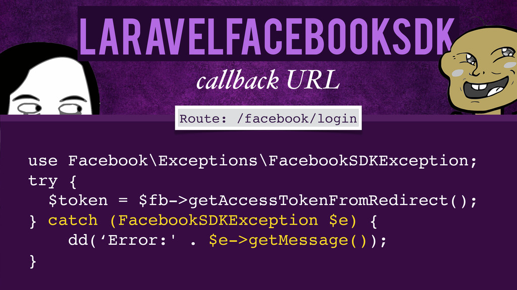 LaravelFacebookSdk callback URL use Facebook\Ex...