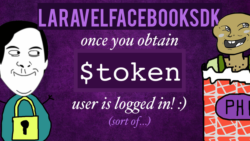 LaravelFacebookSdk $token once you obtain user ...