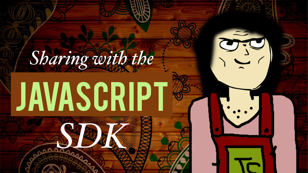 SDK Javascript Sharing with the
