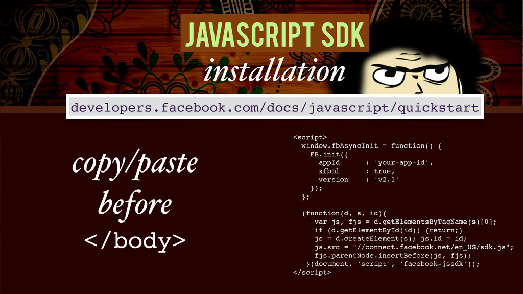 Javascript SDK installation <script>! window.fb...