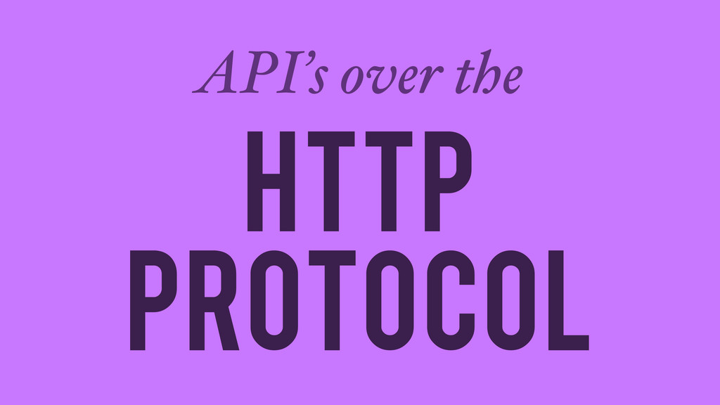 Http protocol API's over the