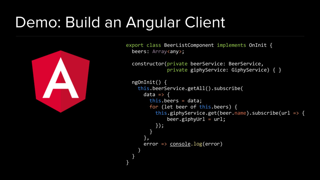 Demo: Build an Angular Client export class Beer...