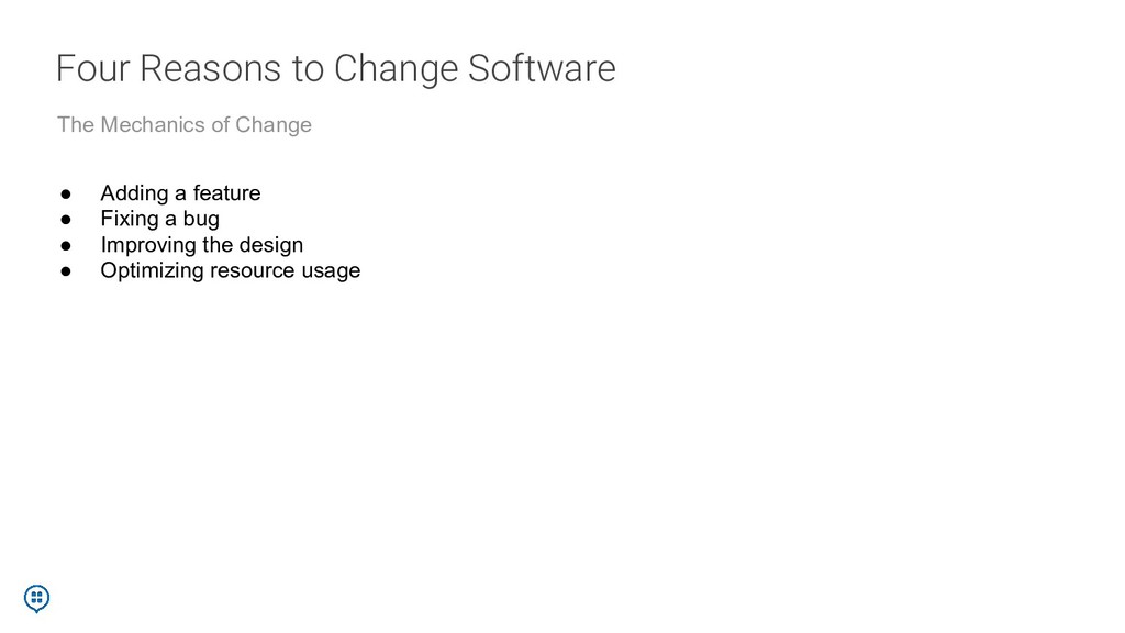 Four Reasons to Change Software The Mechanics o...