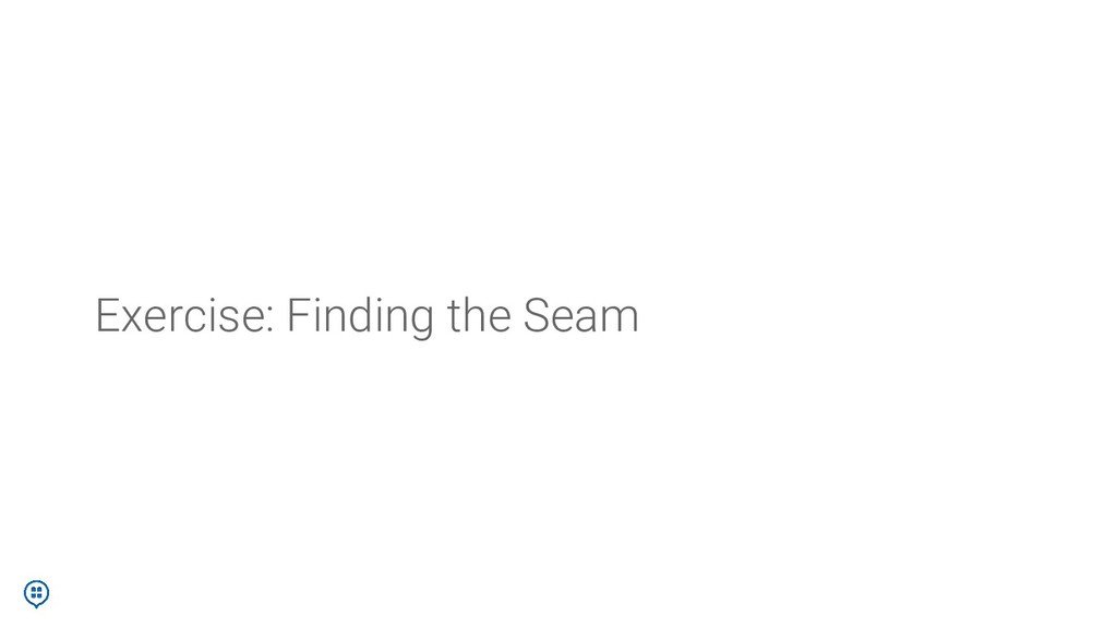 Exercise: Finding the Seam