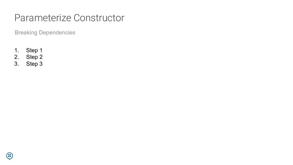 Parameterize Constructor Breaking Dependencies ...