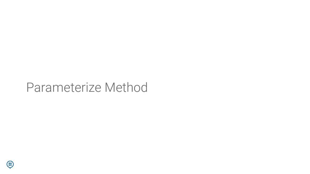 Parameterize Method