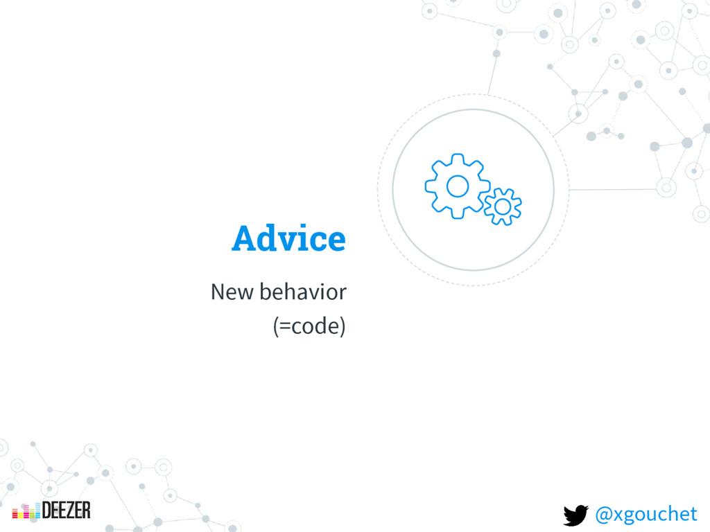 Advice New behavior (=code) @xgouchet