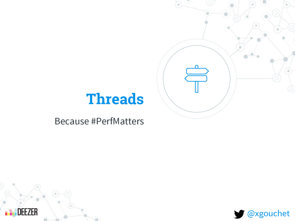 Threads Because #PerfMatters @xgouchet