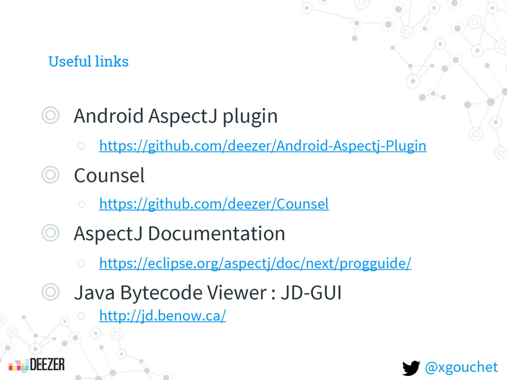 Useful links ◎ Android AspectJ plugin ○ https:/...