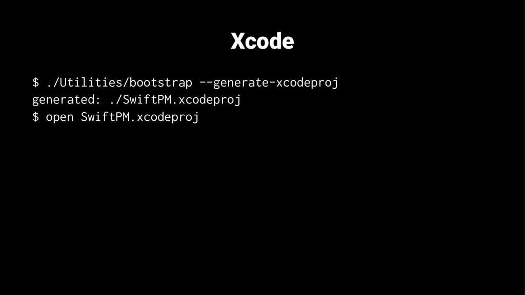 Xcode $ ./Utilities/bootstrap --generate-xcodep...