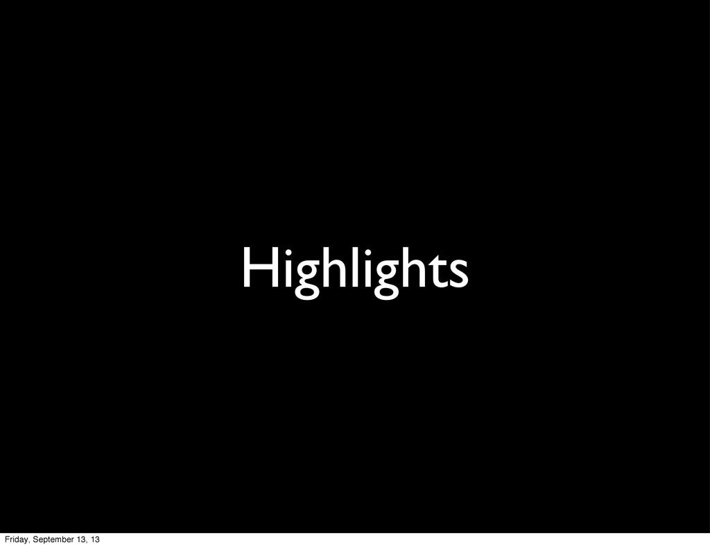 Highlights Friday, September 13, 13