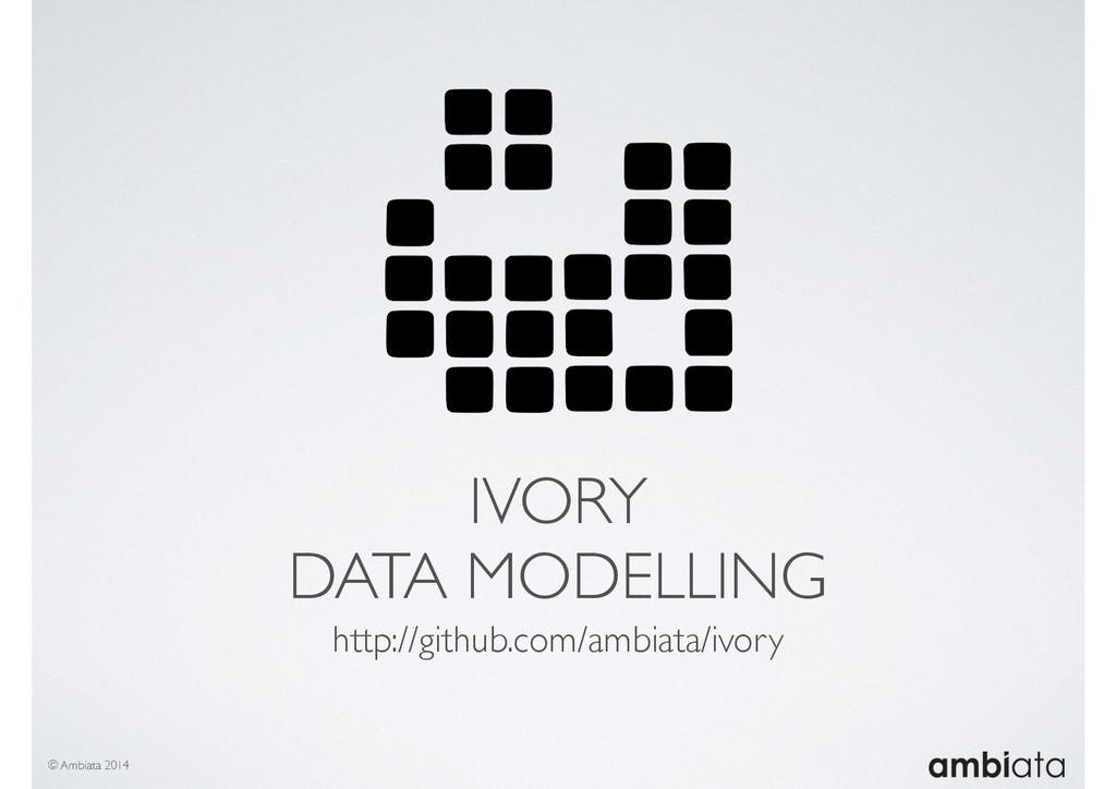 IVORY DATA MODELLING http://github.com/ambiata/...