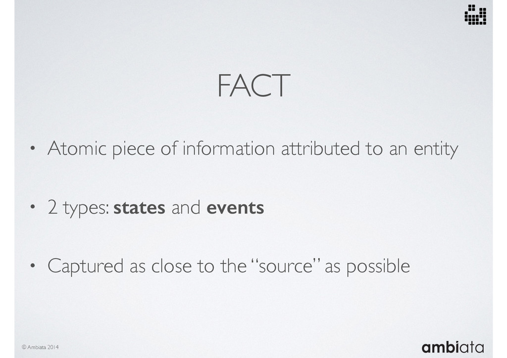 FACT • Atomic piece of information attributed t...