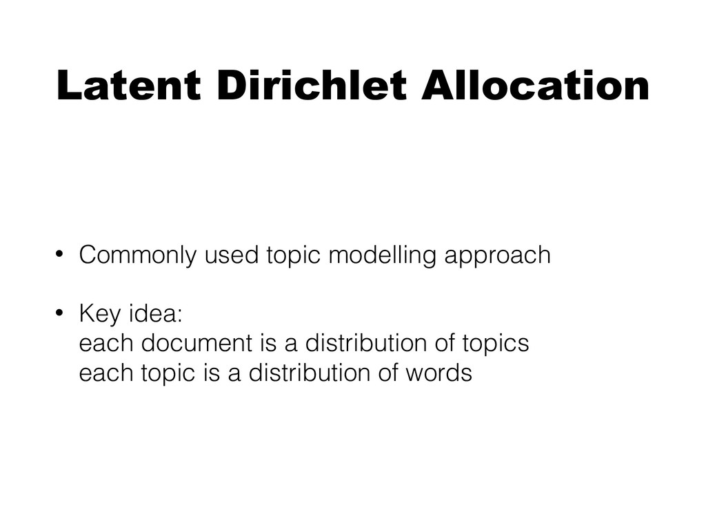 Latent Dirichlet Allocation • Commonly used top...