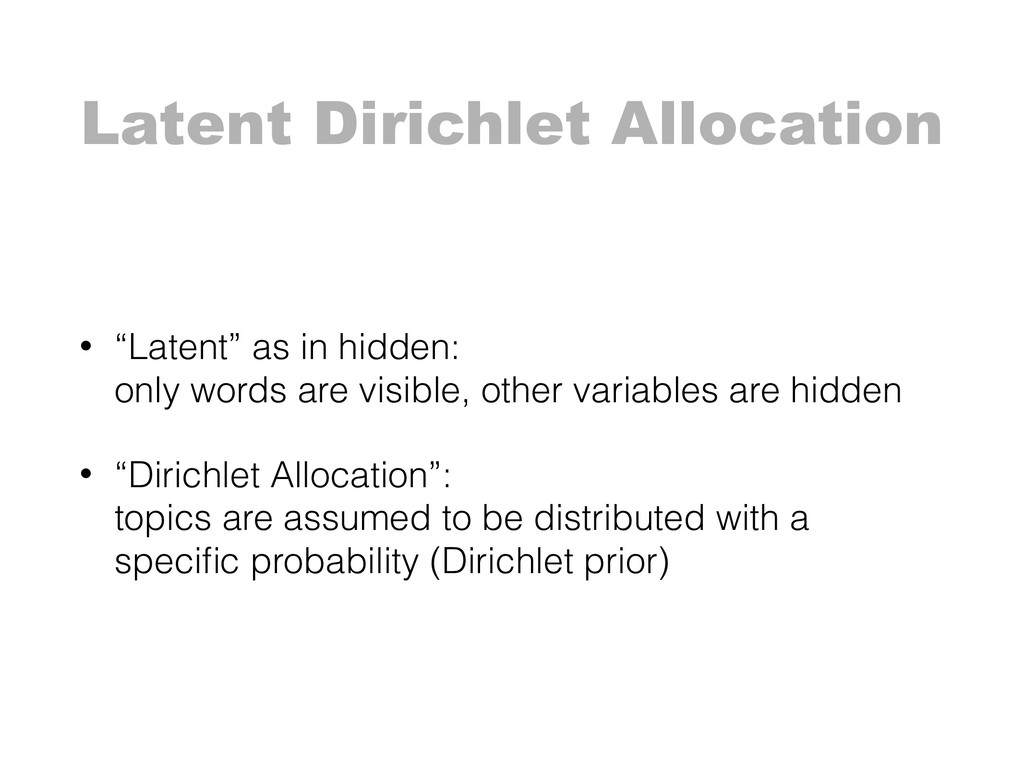 "Latent Dirichlet Allocation • ""Latent"" as in hi..."