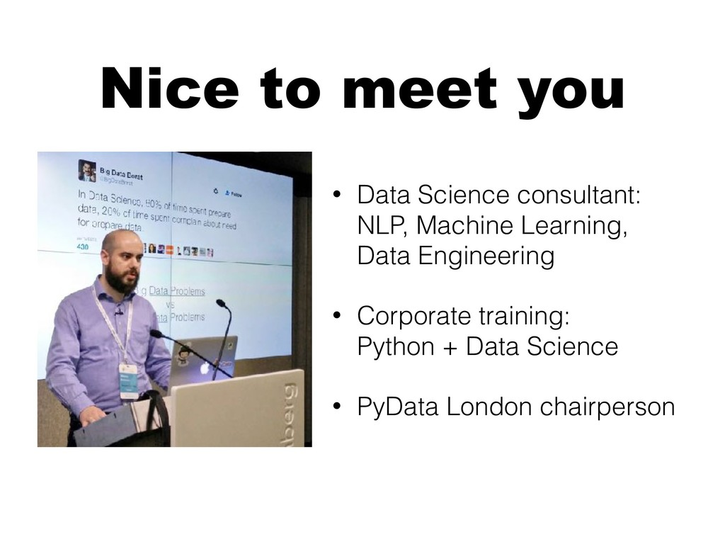 Nice to meet you • Data Science consultant: