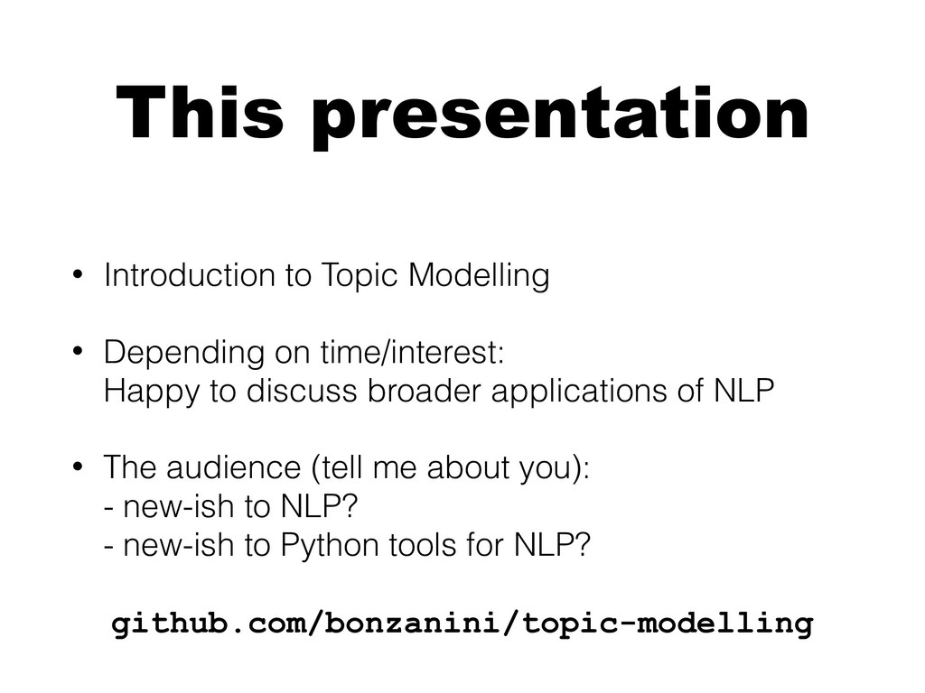 This presentation • Introduction to Topic Model...