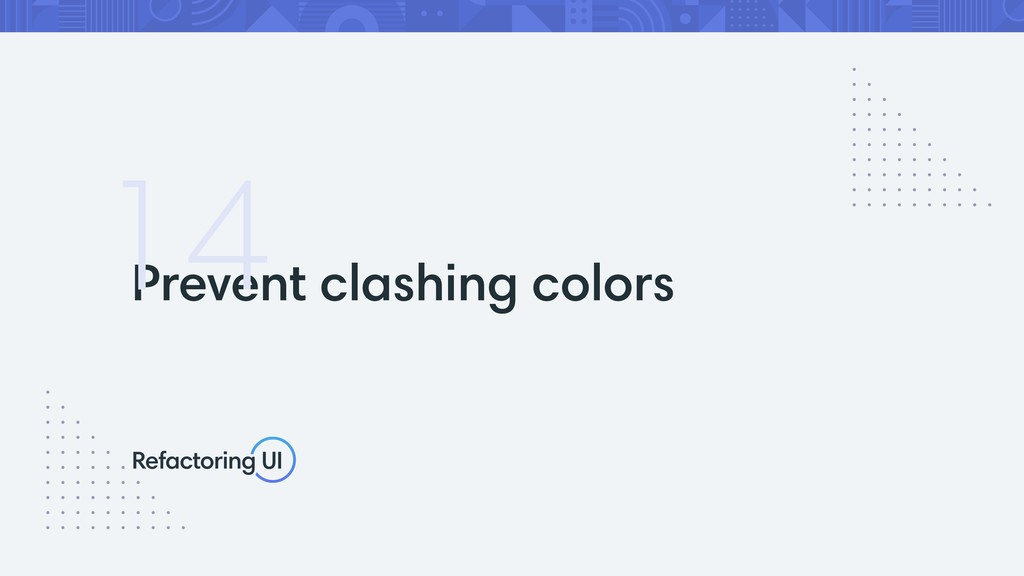 Prevent clashing colors 14
