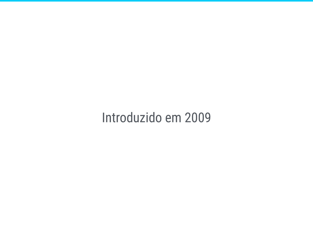 Introduzido em 2009