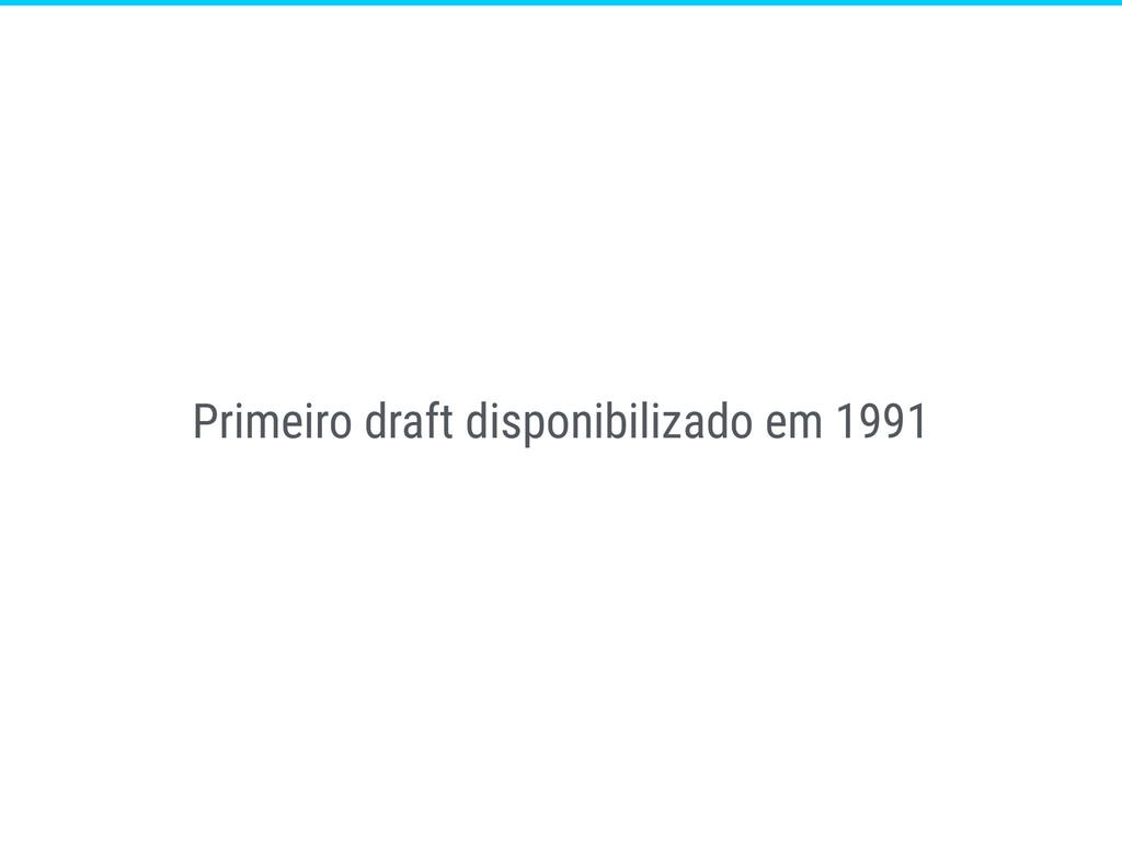 Primeiro draft disponibilizado em 1991