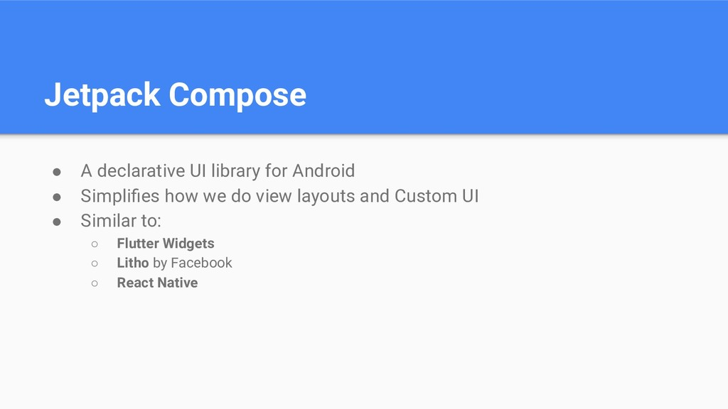 Jetpack Compose ● A declarative UI library for ...