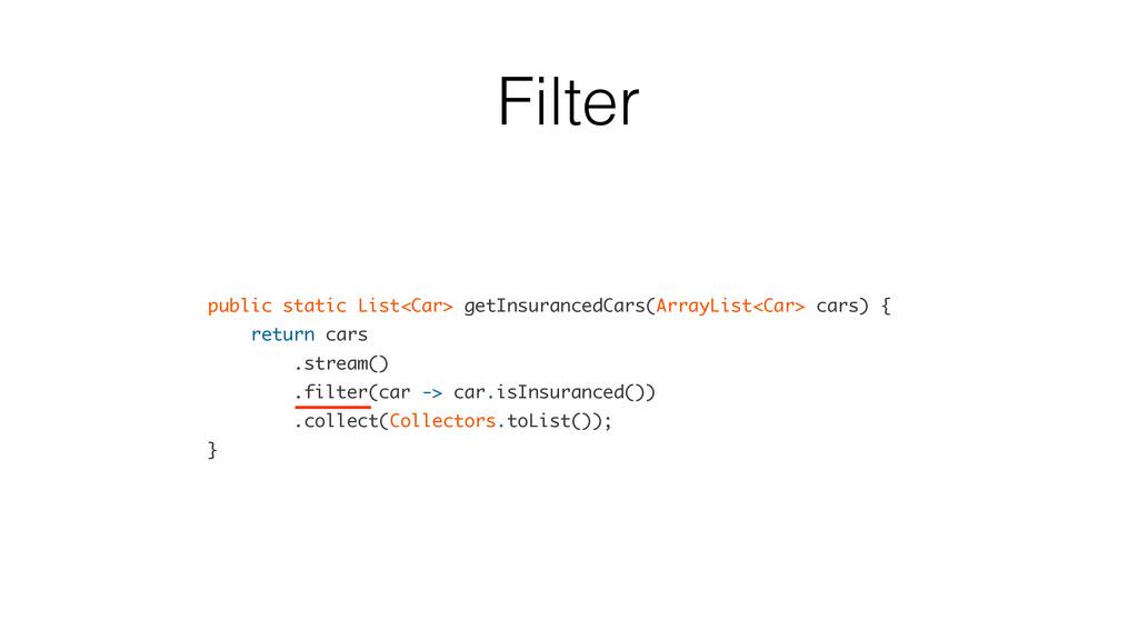 Filter public static List<Car> getInsurancedCar...