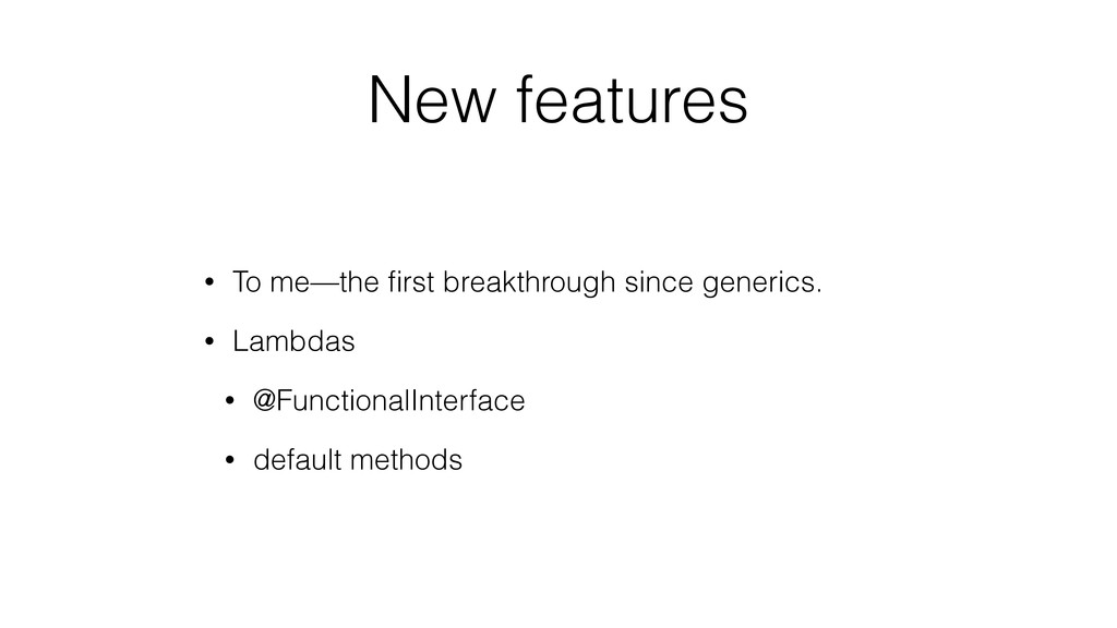 New features • To me—the first breakthrough sinc...