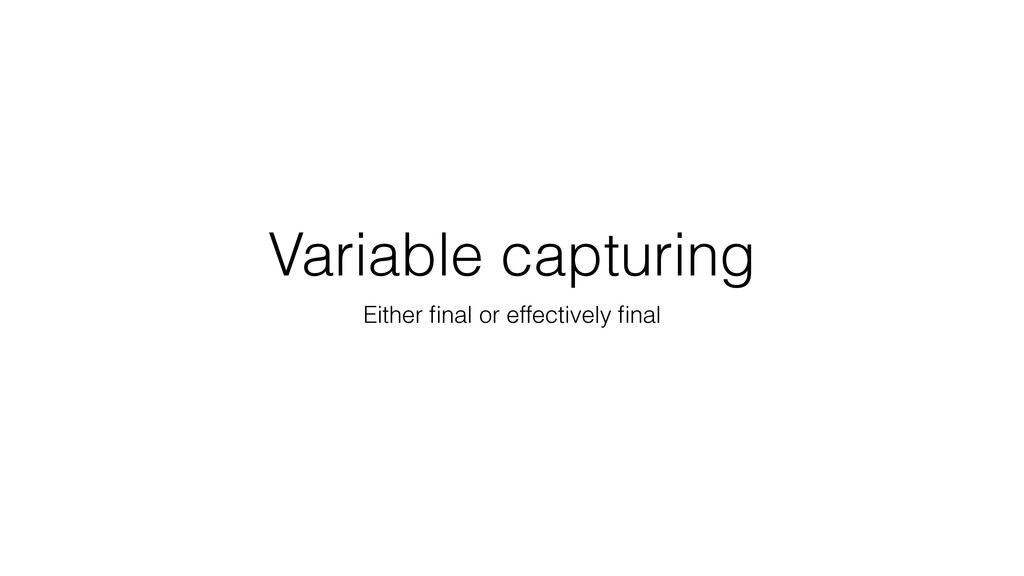 Variable capturing Either final or effectively fi...