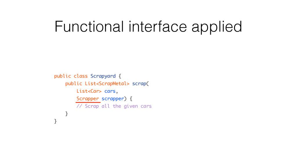 Functional interface applied public class Scrap...