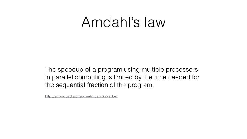 Amdahl's law The speedup of a program using mul...
