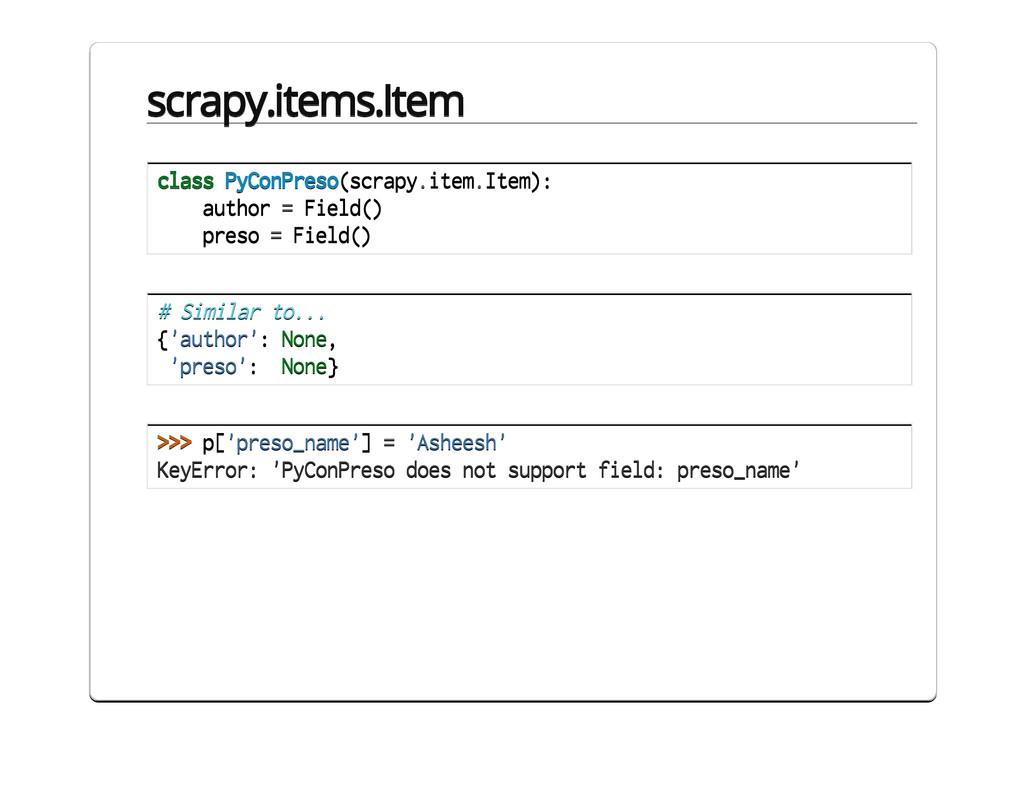 scrapy.items.Item class PyConPreso(scrapy.item....