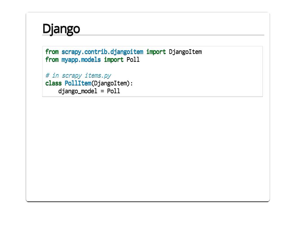 Django from scrapy.contrib.djangoitem import Dj...