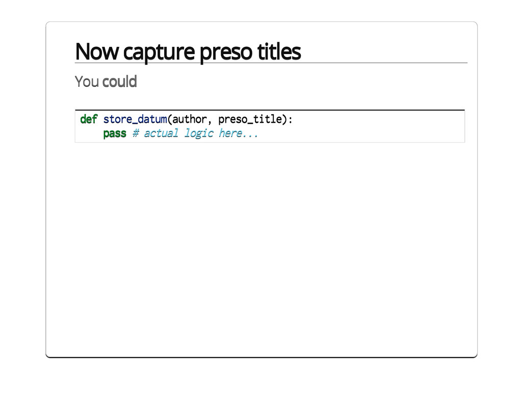 Now capture preso titles You could def store_da...