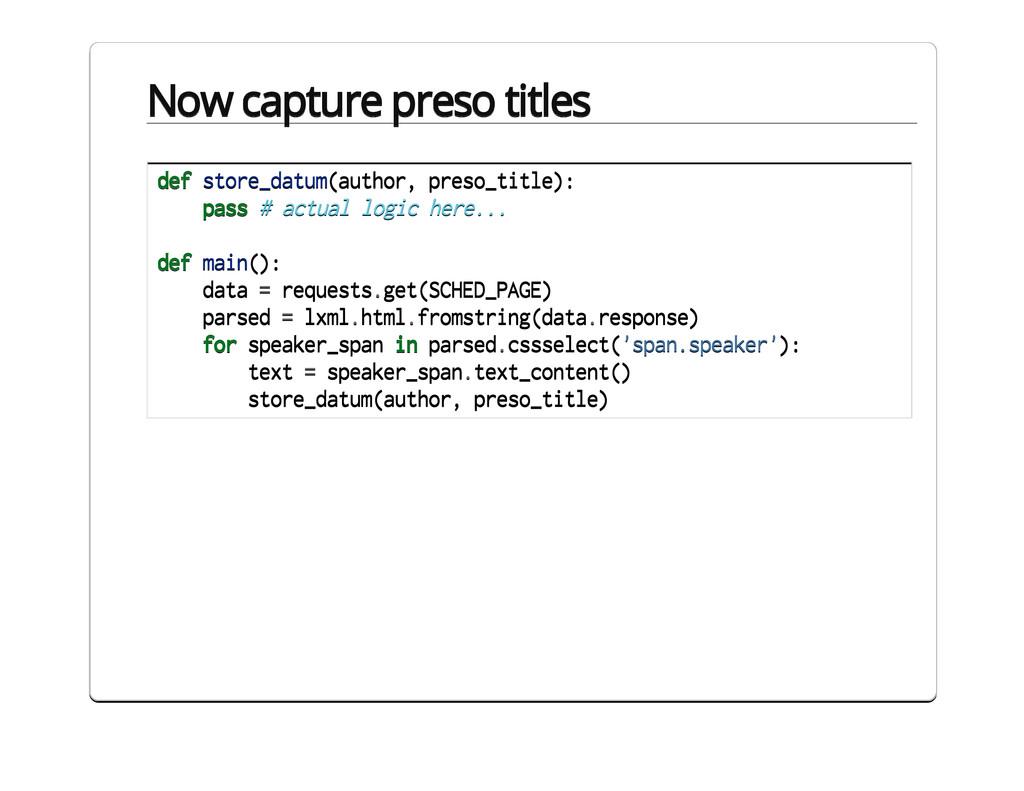 Now capture preso titles def store_datum(author...