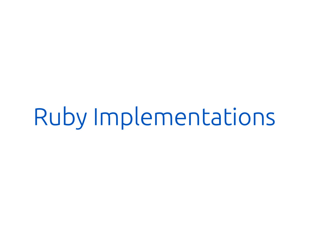 Ruby Implementations