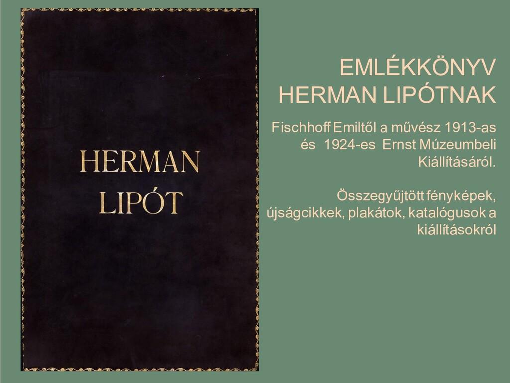 EMLÉKKÖNYV HERMAN LIPÓTNAK Fischhoff Emiltől a ...