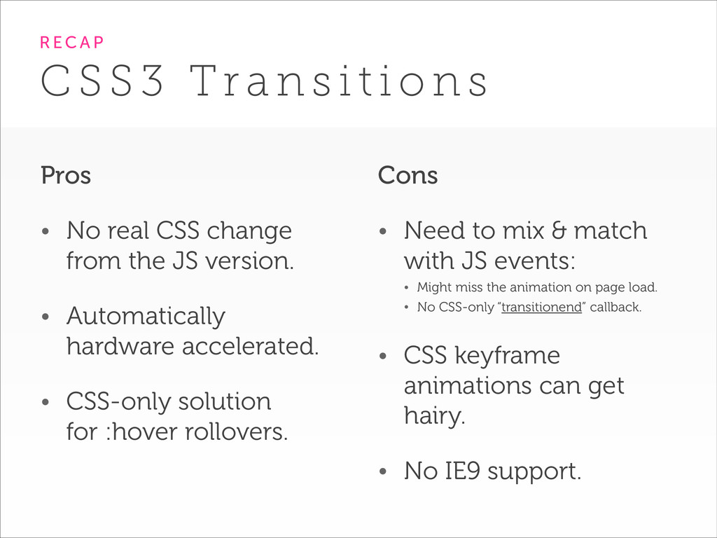 Cons • Need to mix & match with JS events: • Mi...